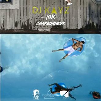 DJ Kayz ft ISK – charbonneur