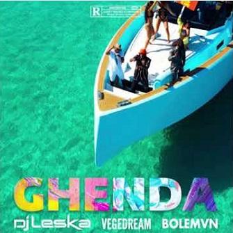 Dj Leska ft Vegedream & Bolemvn – ghenda