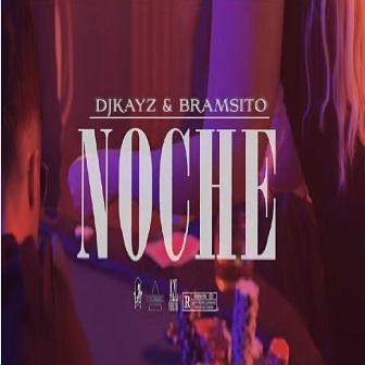Dj Kayz ft Bramsito - la noche