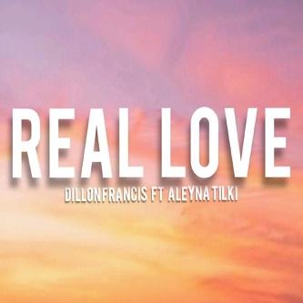 Dillon Francis ft Aleyna Tilki - real love