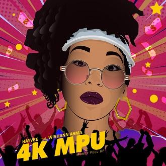 Hayvee ft Wishann Asma - 4K MPU (money pull up)